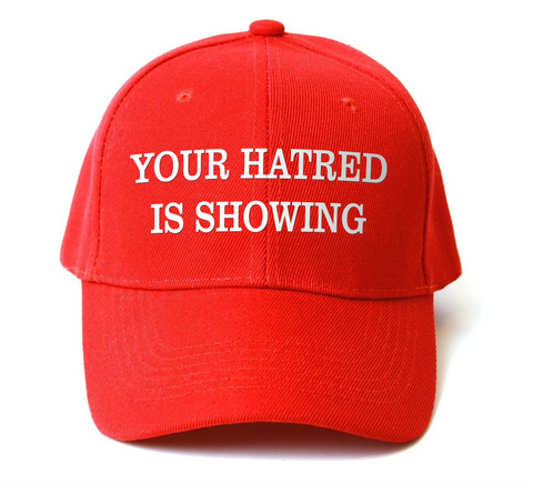 Your Hatred is Showing