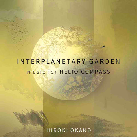 Hiroki Okano - Interplanetary Garden: Music For Helio Compass