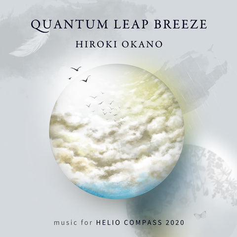 Hiroki Okano - Quantum Leap Breeze: Music For Helio Compass 2020
