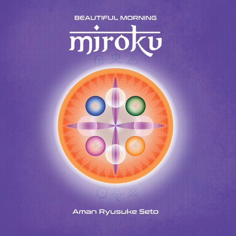 Beautiful Morning MIROKU by Aman Ryusuke Seto