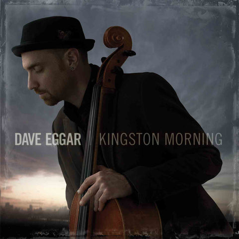 Dave Eggar - Kingston Morning Bonus Tracks