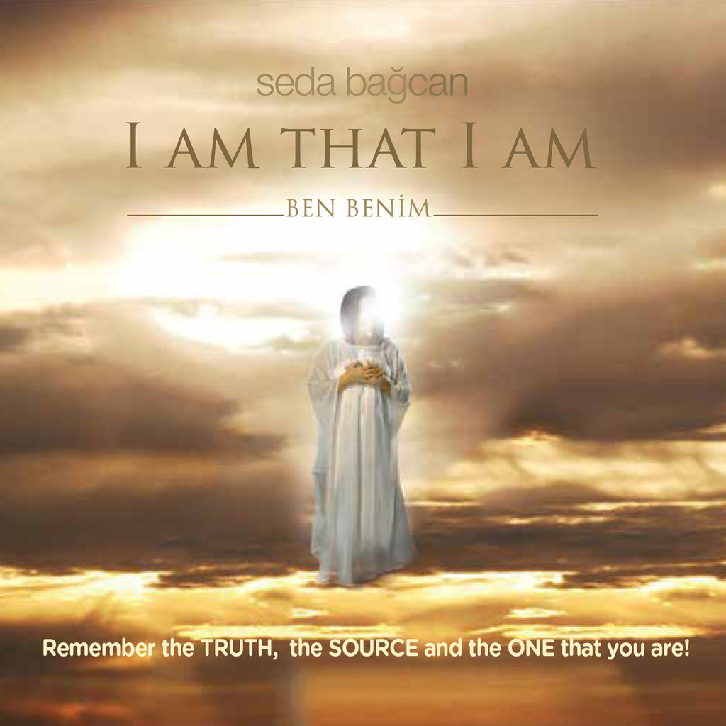 I Am That I Am by Seda Bağcan