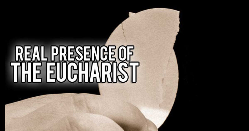 Real Presence of the Eucharist