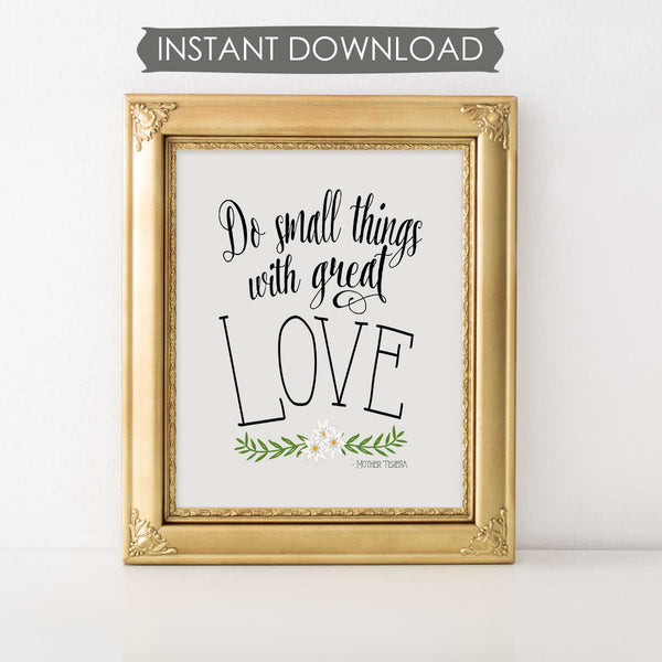 Do Small Things Mother Teresa Quote INSTANT DOWNLOAD Printable Wall Art