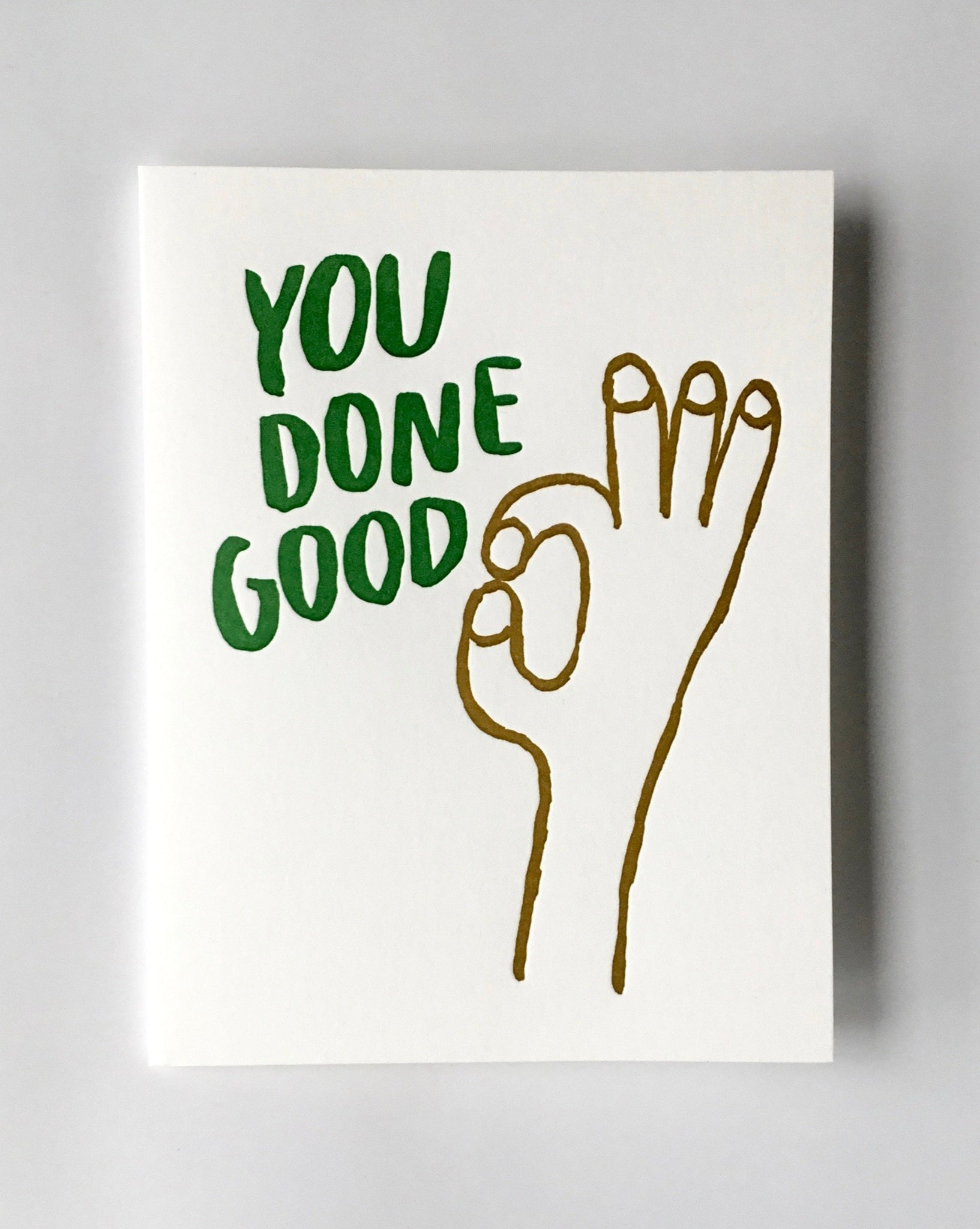 egg press YOU DONE GOOD Card