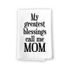 My Greatest Blessings Call Me Mom, Funny Kitchen Towels, Cotton Flour Sack Highly Absorbent Multi-Purpose Hand and Dish Towel, Kitchen Gifts for Mom