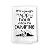 It's Always Happy Hour When I'm Camping Funny Kitchen Towels Flour Sack Towel, 27 inch by 27 inch, 100% Cotton, Highly Absorbent Hand Towels, Multi-Purpose Towel