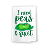 I Need Peas and Quiet Funny Kitchen Towels, Flour Sack Towel, 27 inch by 27 inch, 100% Cotton, Highly Absorbent Hand Towels, Multi-Purpose Towel