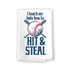 I Teach My Kids How to Hit and Steal Funny Kitchen Towels Flour Sack Towels, 27 inch by 27 inch, 100% Cotton, Multi-Purpose Towel, Funny Baseball Mom Towel