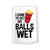 I Came to Get My Balls Wet Funny Kitchen Towels, Flour Sack Towel, 27 inch by 27 inch, 100% Cotton, Highly Absorbent Hand Towels, Flip Cup, Beer Pong, Summer Party Decor