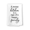 A Messy Kitchen is a Sign of A Happy Family, Inspirational Kitchen Towels, Flour Sack Highly Absorbent Multi-Purpose Hand and Dish Towel, Home Decor