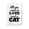 All You Need is Love and a Cat Kitchen Towel, Dish Towel, Multi-Purpose Pet and Cat Lovers Kitchen Towel, 27 inch by 27 inch Cotton Flour Sack Towel