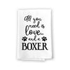 All You Need is Love and a Boxer Kitchen Towel, Dish Towel, Kitchen Decor, Multi-Purpose Pet and Dog Lovers Kitchen Towel, 27 inch by 27 inch Cotton Flour Sack Towel