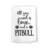 All You Need is Love and a Pitbull Kitchen Towel, Dish Towel, Kitchen Decor, Multi-Purpose Pet and Dog Lovers Kitchen Towel, 27 inch by 27 inch Towel, Funny Towels