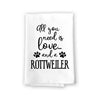 All You Need is Love and a Rottweiler Kitchen Towel, Dish Towel, Kitchen Decor, Multi-Purpose Pet and Dog Lovers Kitchen Towel, 27 inch by 27 inch Cotton Flour Sack Towel, Funny Kitchen Towels