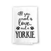 All You Need is Love and a Yorkie Kitchen Towel, Dish Towel, Kitchen Decor, Multi-Purpose Pet and Dog Lovers Kitchen Towel, 27 inch by 27 inch Cotton Flour Sack Towel, Funny Towels