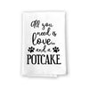 All You Need is Love and a Potcake Kitchen Towel, Dish Towel, Kitchen Decor, Multi-Purpose Pet and Dog Lovers Kitchen Towel, 27 inch by 27 inch Cotton Flour Sack Towel, Funny Towels