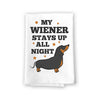My Weiner Stays Up All Night Kitchen Towel, Dish Towel, Multi-Purpose Pet and Dog Lovers Kitchen Towel, 27 inch by 27 inch Cotton Flour Sack Towel