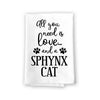 All You Need is Love and a Sphynx Cat Kitchen Towel, Dish Towel, Multi-Purpose Pet and Cat Lovers Kitchen Towel, 27 inch by 27 inch Cotton Flour Sack Towel