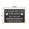 Please Excuse The Mess, Funny Wooden Home Decor for Cat Pet Lovers, Hanging Decorative Wall Sign, 7 Inches by 10.5 Inches