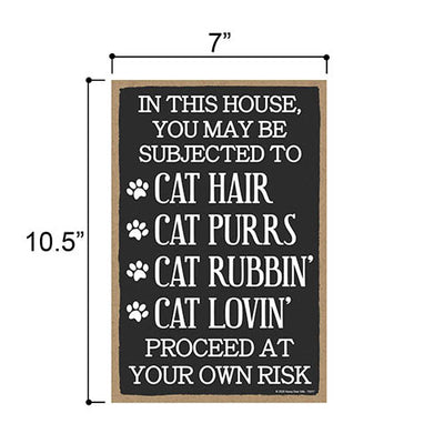 In This House Subjected to Cat Hair, Cat Purrs and Cat Lovin, 7 inch by 10.5 inch, Hanging Wall Art, Decorative Wooden Cat Sign, Housewarming Gifts, Home Decor, Funny Wooden Signs