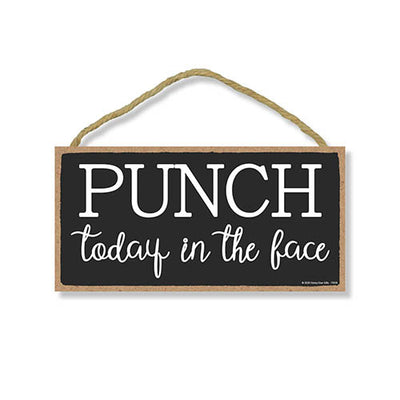 Punch Today in The Face, Wooden Home Decor, Hanging Wall Kitchen Sign, 5 Inches by 10 Inches
