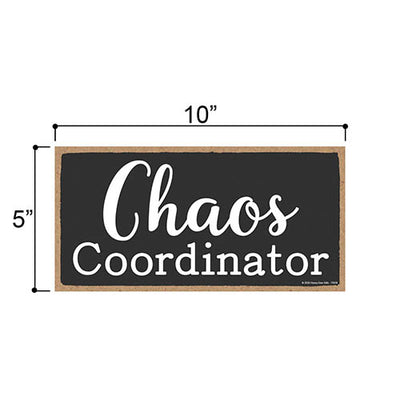 Funny Wooden Signs, Chaos Coordinator Funny Wooden Signs, 5 inch by 10 inch Hanging Wall Art, Decorative Sign, Home Office Decor