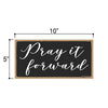 Pray It Forward, Inspirational Wall Hanging Decor, Wooden Motivational Home Decorative Sign, 5 Inches by 10 Inches