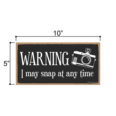 Warning I May Snap at Any Time, 5 inch by 10 inch Hanging Wall Art, Decorative Wooden Sign, Housewarming Gifts, Home Decor, Funny Wooden Sign