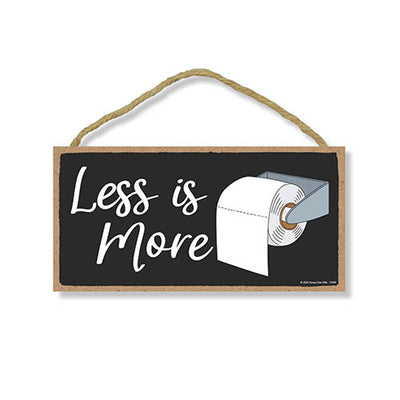"Funny ""Less is More"" Toilet Paper Sign, 5 inch by 10 inch Hanging Wooden Sign, Decorative Wall Art, Housewarming Gifts, Funny Wood Home Decor"