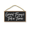 Good Things Take Time, Inspirational Wall Hanging Decor, Wooden Motivational Home Decorative Sign, 5 Inches by 10 Inches