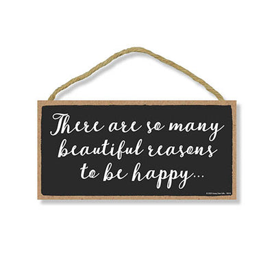 There are so Many Beautiful Reasons to be Happy, Inspirational Wall Hanging Decor, Wooden Motivational Home Decorative Sign, 5 Inches by 10 Inches