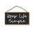 Keep Life Simple, 5 inch by 10 inch Hanging Wall Sign, Home & Office Wood Decor, Housewarming Gifts, Inspirational Wooden Signs