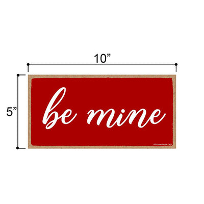 Be Mine 5 inch by 10 inch Hanging Wall Art, Decorative Wood Sign, Valentine's Day Decorations