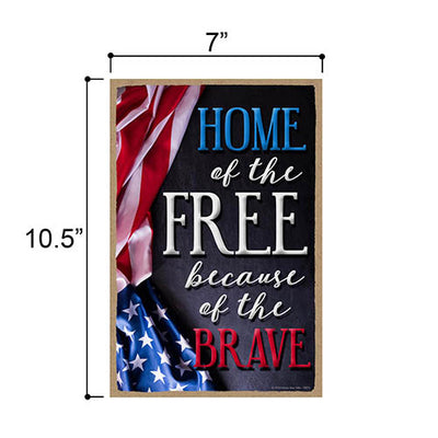 Home of The Free Because of The Brave Hanging Wooden Signs, 7 inch by 10.5 inch, Patriotic Wood Sign, Decorative Wall Art, Home Party Decor