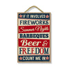 If It Involves Fireworks Beer Freedom Count Me in, Patriotic Wooden Signs7 inch by 10.5 inch, Hanging Wooden Sign, Decorative Wall Art, Home Office Party Decor