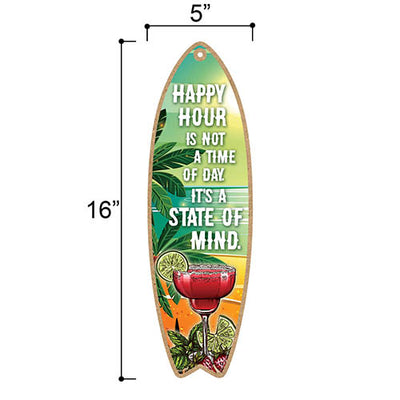 Happy Hour is Not The Time of The Day It's a State of Mind, 5 inch by 16 inch Surfboard, Wood Sign, Tiki Bar Decoration, Beach Themed Decor, Decorative Wall Sign, Home Decor
