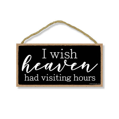 I Wish Heaven Had Visiting Hours, Sympathy Wood Decor, Memorial Gifts, Bereavement Wall Hanging, 5 Inches by 10 Inches