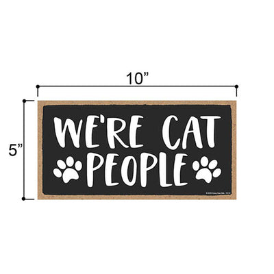 We're Cat People, Funny Wooden Home Decor for Cat Pet Lovers, Hanging Decorative Wall Sign, 5 Inches by 10 Inches