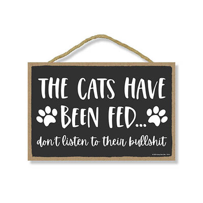 The Cats Have Been Fed Funny Wooden Home Decor for Cat Pet Lovers, Decorative Wall Sign, 7 Inches by 10.5 Inches
