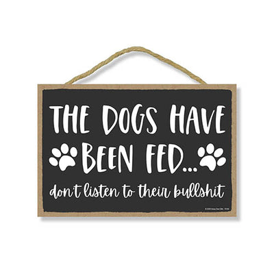 The Dogs Have Been Fed Funny Wooden Home Decor for Dog Pet Lovers, Decorative Wall Sign, 7 Inches by 10.5 Inches