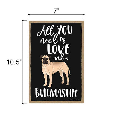 All You Need is Love and a Bullmastiff Wooden Home Decor for Dog Pet Lovers, Hanging Decorative Wall Sign, 7 Inches by 10.5 Inches