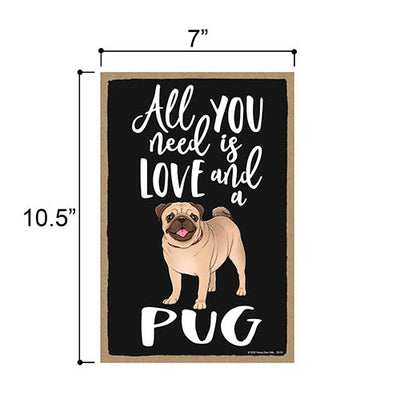 All You Need is Love and a Pug Wooden Home Decor for Dog Pet Lovers, Hanging Decorative Wall Sign, 7 Inches by 10.5 Inches