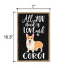 All You Need is Love and a Corgi Wooden Home Decor for Dog Pet Lovers, Decorative Wall Sign, 7 Inches by 10.5 Inches