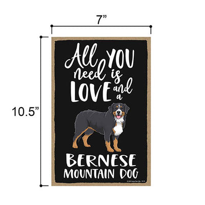 All You Need is Love and a Bernese Mountain Dog Wooden Home Decor for Dog Pet Lovers, Hanging Decorative Wall Sign, 7 Inches by 10.5 Inches