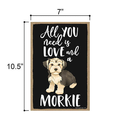 All You Need is Love and a Morkie Wooden Home Decor for Dog Pet Lovers, Hanging Decorative Wall Sign, 7 Inches by 10.5 Inches