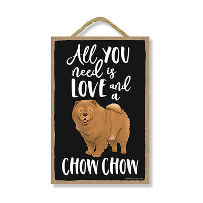 All You Need is Love and a Chow Chow Wooden Home Decor for Dog Pet Lovers, Hanging Decorative Wall Sign, 7 Inches by 10.5 Inches