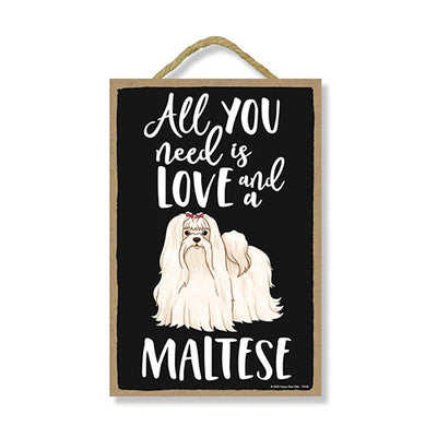 All You Need is Love and a Maltese Wooden Home Decor for Dog Pet Lovers, Hanging Decorative Wall Sign, 7 Inches by 10.5 Inches