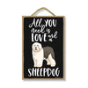 All You Need is Love and a Sheepdog Wooden Home Decor for Dog Pet Lovers, Hanging Decorative Wall Sign, 7 Inches by 10.5 Inches