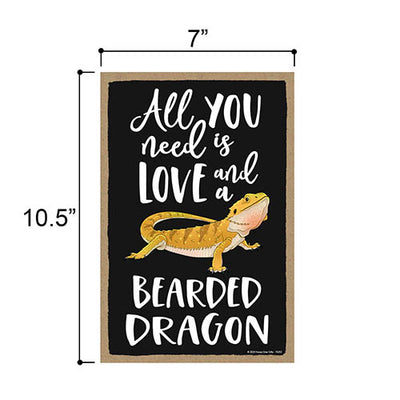 All You Need is Love and a Bearded Dragon Funny Wooden Home Decor for Pet Reptiles Lovers, Hanging Decorative Wall Sign, 7 Inches by 10.5 Inches